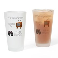 Lets Compromise: You Watch TV Ill G Drinking Glass