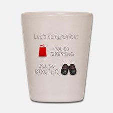 Lets Compromise: You Go Shopping Ill Go Shot Glass