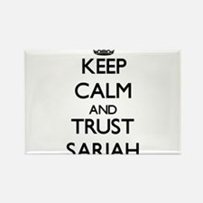 Keep Calm and trust Sariah Magnets