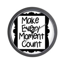Make Every Moment Count Wall Clock
