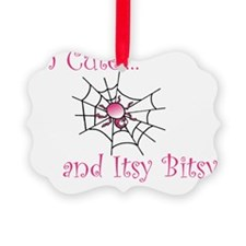 Im Cute and Itsy Bitsy Girl Ornament