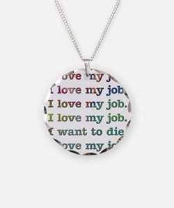 I love my job Necklace
