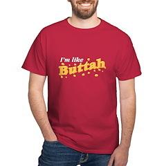 I'm Like Buttah T-Shirt