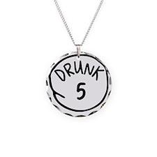 Drunk 5 Necklace