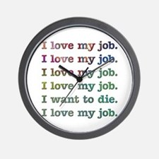 I love my job Wall Clock