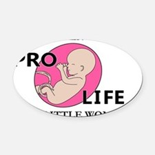 Im For Womens Rights Pro-Life Even Oval Car Magnet