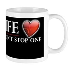 Pro-Life Have A Heart Dont Stop One Mug