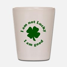 Not-Lucky-Good Shot Glass