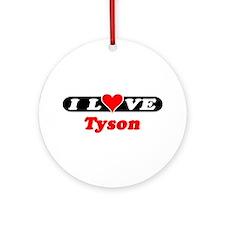 I Love Tyson Ornament (Round)