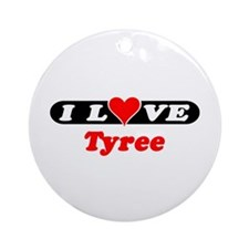 I Love Tyree Ornament (Round)