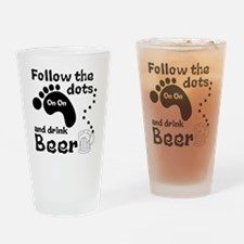 Follow The Dots And Drink Beer Drinking Glass