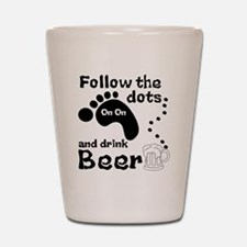 Follow The Dots And Drink Beer Shot Glass