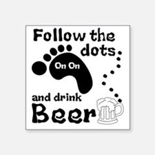 "Follow The Dots And Drink B Square Sticker 3"" x 3"""