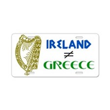 Ireland is Not Greece Aluminum License Plate