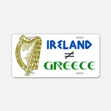 Ireland is Not Greece Aluminum License Plate