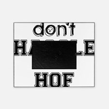 Dont Hassle the Hof Picture Frame