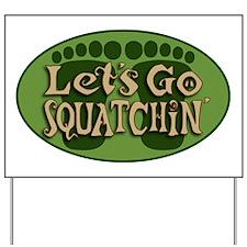 Squatchin Yard Sign