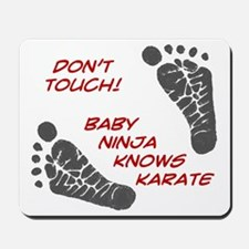 Dont Touch Baby Mousepad