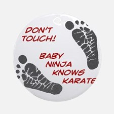 Dont Touch Baby Round Ornament