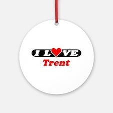 I Love Trent Ornament (Round)