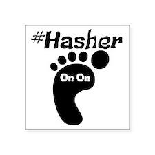 "HashTag Hasher Square Sticker 3"" x 3"""
