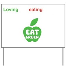 Eat Green Yard Sign
