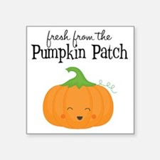 "Fresh from the Pumpkin Patc Square Sticker 3"" x 3"""