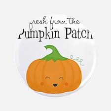 "Fresh from the Pumpkin Patch 3.5"" Button"