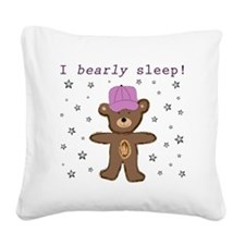 I Bearly Sleep (pink hat) Square Canvas Pillow