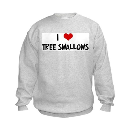 I Love Tree Swallows Kids Sweatshirt