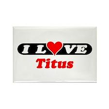 I Love Titus Rectangle Magnet