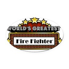 World's Greatest Fire Fighter  Oval Car Magnet