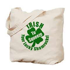 IRISH to Squeeze Your Shamrocks Tote Bag