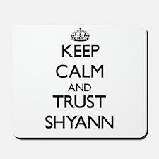 Keep Calm and trust Shyann Mousepad