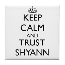 Keep Calm and trust Shyann Tile Coaster