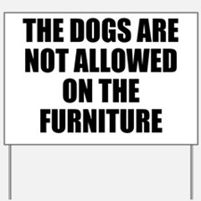 Dogs Rule Yard Sign