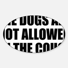 Dogs Rule Sticker (Oval)