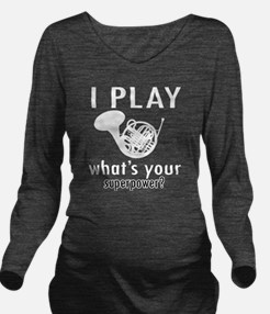 I play French horn Long Sleeve Maternity T-Shirt