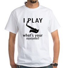 I play Saxophone Shirt