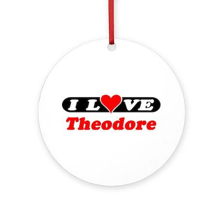 I Love Theodore Ornament (Round)