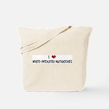 I Love White-Breasted Nuthatc Tote Bag