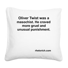 What Oliver Twist Wanted Square Canvas Pillow