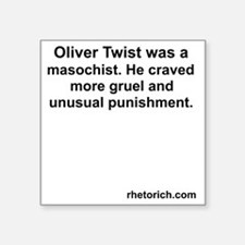 "What Oliver Twist Wanted Square Sticker 3"" x 3"""