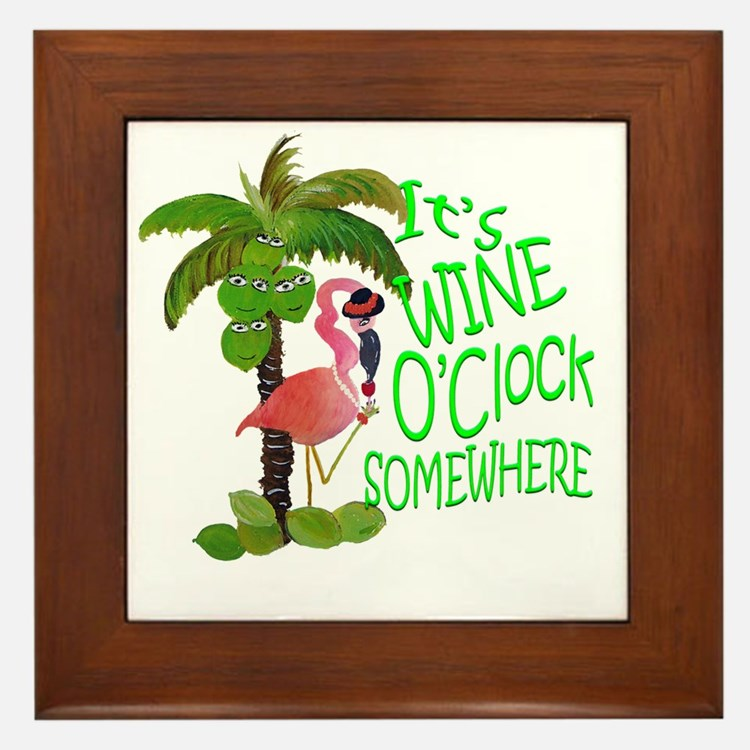 Its Wine OClock Somewhere Framed Tile