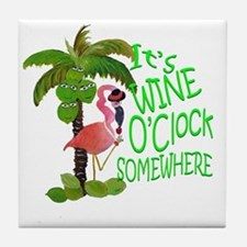 Its Wine OClock Somewhere Tile Coaster
