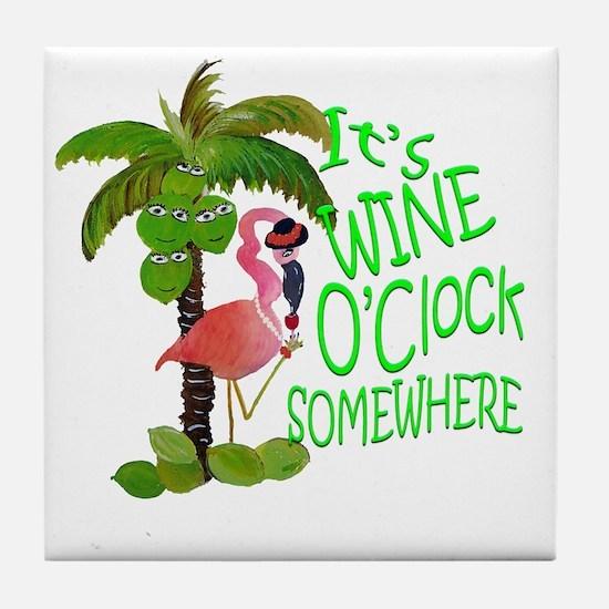 Its Wine OClock Somewhere Tile Coaster