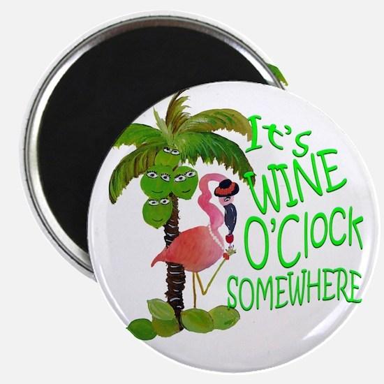 Its Wine OClock Somewhere Magnet