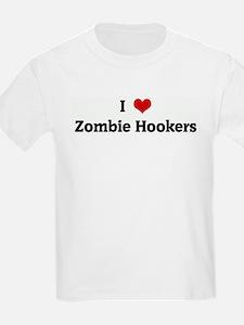 I Love Zombie Hookers Kids T-Shirt