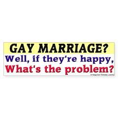 Gay Marriage Problem Bumper Bumper Sticker