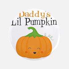 "Daddys Little Pumpkin 3.5"" Button"